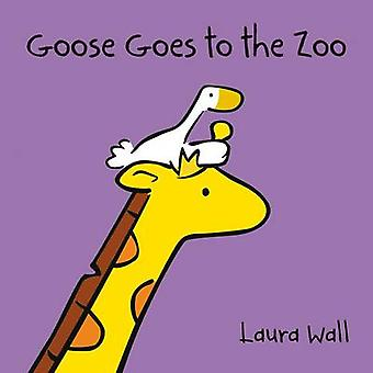 Goose at the Zoo by Laura Wall - 9781841359137 Book