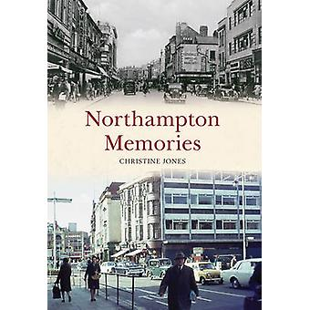 Northampton Memories by Christine Jones - 9781445657455 Book