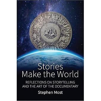 Stories Make the World - Reflections on Storytelling and the Art of th