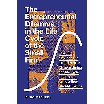 El dilema emprendedor en el ciclo de vida de la pequeña empresa - Cómo