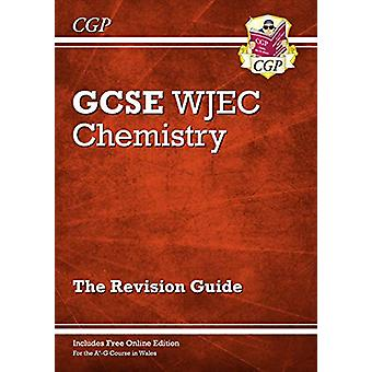 New WJEC GCSE Chemistry Revision Guide (with Online Edition) by CGP B
