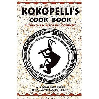 Kokopelli's Kitchen Cookbook - Authentic Recipes of the Southwest by J