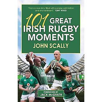 101 Great Irish Rugby Moments door John Scally - 9781785303012 Boek
