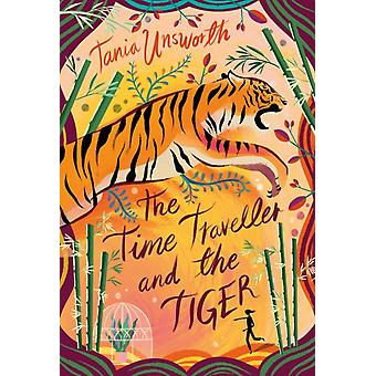 The Time Traveller and the Tiger by Unsworth & Tania