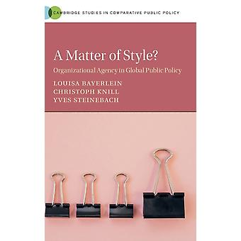 A Matter of Style by Bayerlein & Louisa European University InstituteKnill & Christoph LudwigMaximiliansUniversitat MunchenSteinebach & Yves LudwigMaximiliansUniversitat Munchen