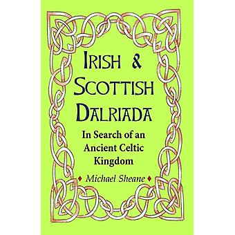 Irish and Scottish Dalriada by Sheane & Michael
