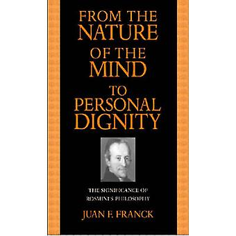 From the Nature of the Mind to Personal Dignity - The Significance of