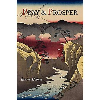 Pray and Prosper by Ernest Holmes - 9781614271369 Book