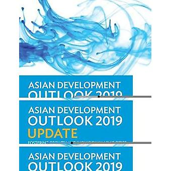 Asian Development Outlook (ADO) 2019 Update - Fostering Growth and Inc