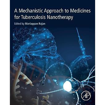 Een mechanistische benadering van geneesmiddelen voor tuberculose nanotherapie door redactie van Rajan Mariappan