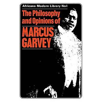 The Philosophy and Opinions of Marcus Garvey by Edited by Amy Jacques Garvey