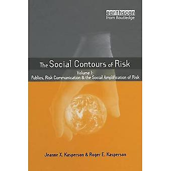 The Social Contours of Risk: Volume 1: Publics, Risk Communication and the Social Amplification of Risk