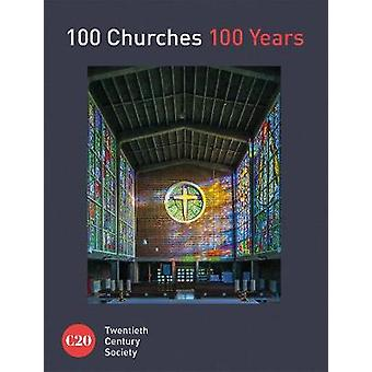 100 Churches 100 Years Twentieth Century Society