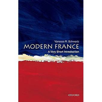 Das moderne Frankreich - eine sehr kurze Einführung durch Vanessa R. Schwartz - 978