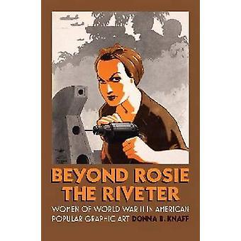 Más allá de Rosie la remachadora - las mujeres de mundo guerra II en G Popular americano