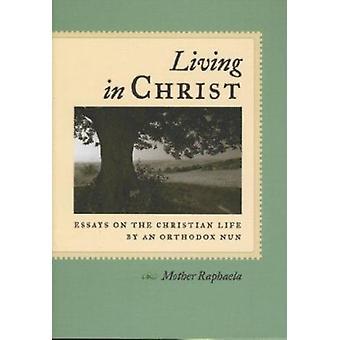 Levande i Kristus - essäer om det kristna livet av en ortodox nunna av