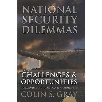 Nationale Sicherheit Dilemmas - Herausforderungen und Chancen von Colin S.