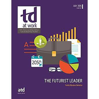 The Futurist Leader by Yvette Montero Salvati - 9781607283034 Book