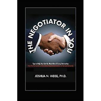 The Negotiator in You - Tips to Help You Get the Most out of Every Int