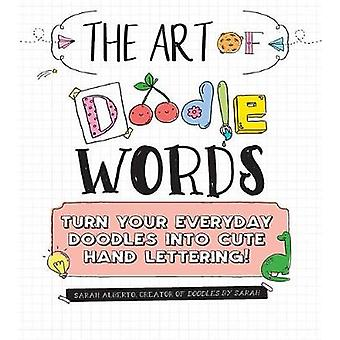 The Art of Doodle Words - Turn Your Everyday Doodles into Cute Hand Le