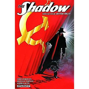 The Shadow - Volume 4 - Bitter Fruit by Giovanni Timpano - Chris Robers