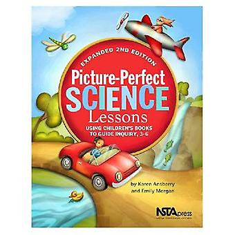 Picture-Perfect Science Lessons - Using Children's Books to Guide Inqu