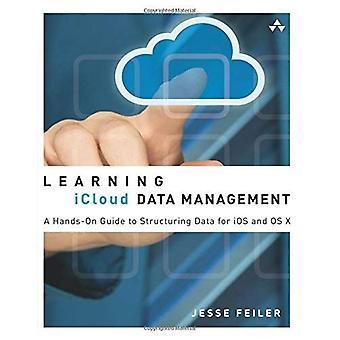Lernen iCloud Data Management: A Hands-on Guide zur Strukturierung von Daten für iOS und OS X