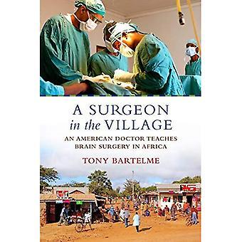 En kirurg i byn: en amerikansk läkare lär hjärnkirurgi i Afrika