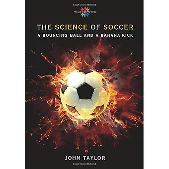 The Science of Soccer: A Bouncing Ball and a Banana Kick (Worlds of Wonder Science Series for Young Readers)