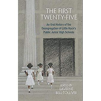 De första tjugofem: En muntlig historia av segregeringen av Little Rock's offentliga Junior High skolor
