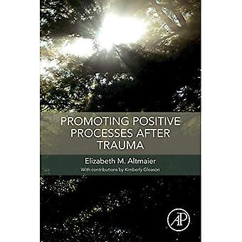 Promoting Positive Processes� after Trauma