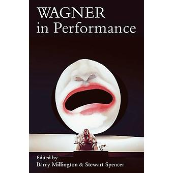 Wagner in Performance by Millington & Barry