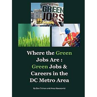 Where the Green Jobs Are Green Jobs  Careers in the DC Metro Area by Novacovici & Anca