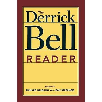 The Derrick Bell Reader by Edited by Richard Delgado & Edited by Jean Stefancic