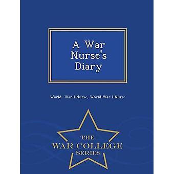 En Krigshögskolan sjuksköterskor dagbok kriget serie av krig jag sjuksköterska & världen