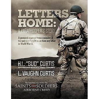 Letters Home Saints and Soldiers Airborne Creed door Curtis & H. L. Bud