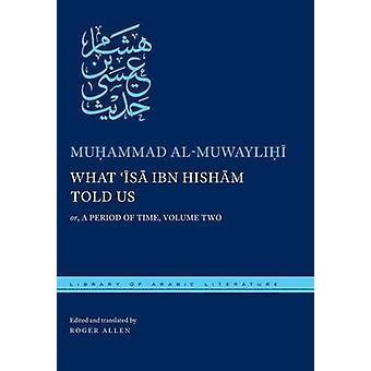 O que Isa ibn Hisham nos disse por Muhammad alMuwaylihi