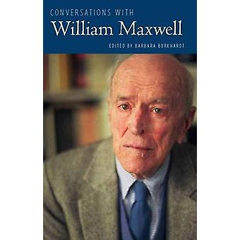 Conversations with William Maxwell by Maxwell & William