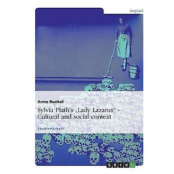 Sylvia Plaths Lady Lazarus. Culturele en sociale context door Runkel & Anne
