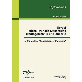 Sergej Michailowitsch Eisensteins Montagetechnik theorie und Im Stummfilm Panzerkreuzer Potemkin di Jentsch & Markus