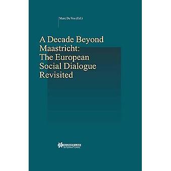 Ett decennium efter Maastricht den europeiska sociala dialogen Revisited av De Vos