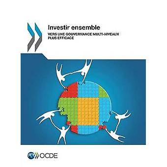 Investir アンサンブル Vers une gouvernance multiniveaux プラス efficace (OECD)