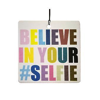 Believe In Your Selfie Car Air Freshener