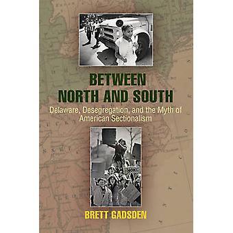 Mellan Nord och syd - Delaware - segregeringen- och myten om A