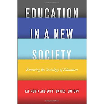 Education in a New Society - Renewing the Sociology of Education by Ja
