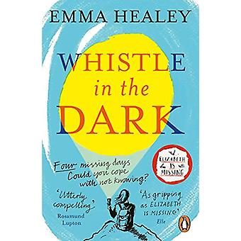Whistle in the Dark - From the bestselling author of Elizabeth is Miss