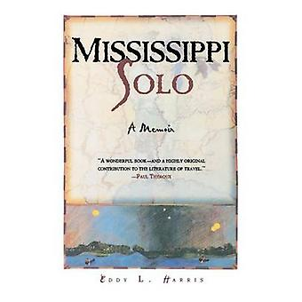 Mississippi Solo - a River Quest by Eddy L. Harris - 9780805059038 Book