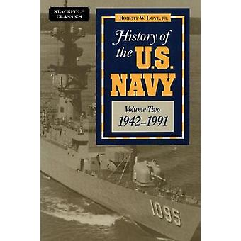 History of the U.S. Navy - 1942-1991 by Robert William Love - 97808117