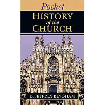 Pocket History of the Church / D. Jeffrey Bingham. by D. Jeffrey Bing