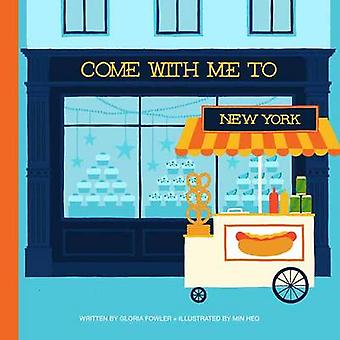 Come with Me to New York by Gloria Fowler - 9781623260507 Book